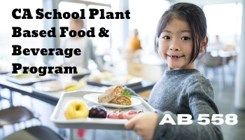 AB 558 CA School Plant Based Food and Beverage Program